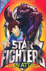 Star Fighters : Alien Attack : Star Fighters Series : Book 1 - Max Chase