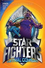 Star Fighters : Lethal Combat : Star Fighters Series : Book 5 - Max Chase