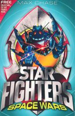 Star Fighters : Space Wars : Star Fighters Series : Book 6 - Max Chase