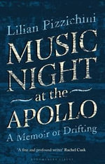 Music Night at the Apollo : A Memoir of Drifting - Lilian Pizzichini