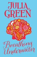 Breathing Underwater - Julia Green