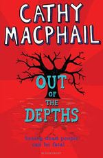 Out of The Depths - Cathy MacPhail
