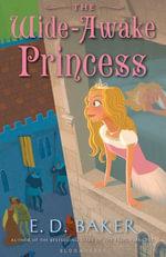 The Wide-Awake Princess : ePub eBook edition - E. D. Baker