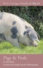 Pigs & Pork : River Cottage Handbook No.14 - Gill Meller