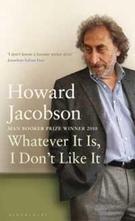 Whatever It Is, I Don't Like It : The Best of Howard Jacobson - Howard Jacobson