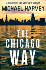 The Chicago Way : How Do You Know Who To Trust? - Michael Harvey