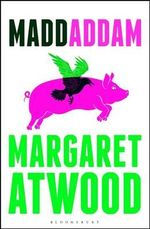 MaddAddam : The MaddAddam Trilogy : Book 3 - Margaret Atwood