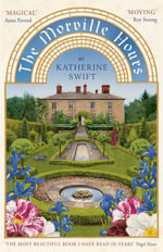 The Morville Hours : The Story of a Garden - Katherine Swift