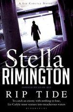 Rip Tide  : A Liz Carlyle Novel - Stella Rimmington