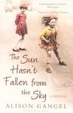 The Sun Hasn't Fallen from the Sky - Alison Gangel