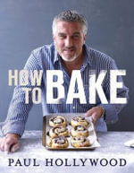 How to Bake - Paul Hollywood