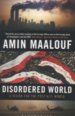Disordered World : A Vision for the Post-9/11 World - Amin Maalouf