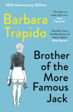 Brother of the More Famous Jack - Barbara Trapido