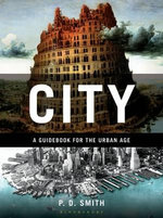 City : A Guidebook for the Urban Age - P.D. Smith