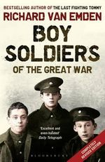 Boy Soldiers of the Great War - Richard Van Emden