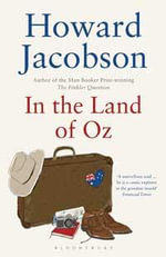 In the Land of Oz : Reissued - Howard Jacobson