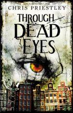 Through Dead Eyes - Chris Priestley
