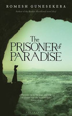 The Prisoner of Paradise - Romesh Gunesekera