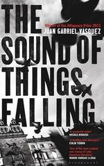 The Sound of Things Falling - Juan Gabriel Vasquez
