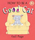 How to be a Good Cat - Gail Page