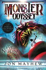 Monster Odyssey : The Eye of Neptune - Jon Mayhew