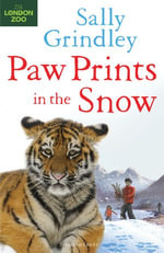 Paw Prints in the Snow : Paw Prints in the Snow - Sally Grindley
