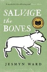 Salvage the Bones : A Novel - Jesmyn Ward