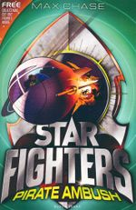 Pirate Ambush : Star Fighters 7 - Max Chase