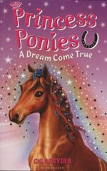 A Dream Come True : Princess Ponies : Book 2 - Chloe Ryder