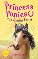 The Special Secret : Princess Ponies : Book 3 - Chloe Ryder