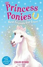 Princess Ponies 6 : Best Friends for Ever! - Chloe Ryder