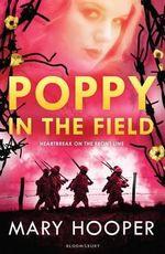 Poppy in the Field - Mary Hooper