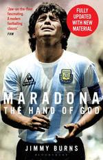 Maradona : The Hand of God - Jimmy Burns