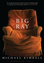 Big Ray : A Novel - Michael Kimball
