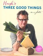Hugh's Three Good Things : ...On A Plate - Hugh Fearnley-Whittingstall