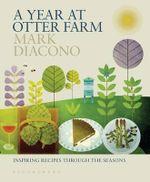 A Year at Otter Farm - Mark Diacono