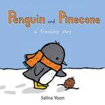 Penguin and Pinecone - Salina Yoon