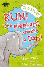Run! the Elephant Weighs a Ton! - Adam Frost