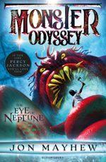 Monster Odyssey : The Eye of Neptune - Jon Mayhew