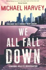 We All Fall Down : Chicago has a deadly new enemy... - Michael Harvey