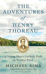 The Adventures of Henry Thoreau A Young Man's Unlikely Path to Walden Pond : Interviews with Eric Hobsbawm - Michael Sims