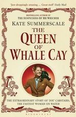 The Queen of Whale Cay : The Extraordinary Story of 'Joe' Carstairs, the Fastest Woman on Water - Kate Summerscale