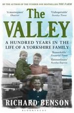 The Valley : A Hundred Years in the Life of a Yorkshire Family - Richard Benson