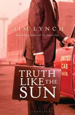 Truth Like the Sun - Jim Lynch
