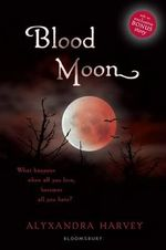 Blood Moon : A Drake Chronicles Novel - Alyxandra Harvey
