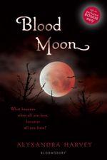 Blood Moon : A Drake Chronicles novel - Alyxandra Harvey