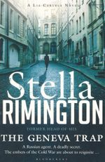 The Geneva Trap : A Russian agent - A deadly secret - the embers of the Cold War are about to reignite... - Dame Stella Rimington