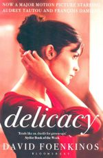 Delicacy : Film Tie-in Edition - David Foenkinos