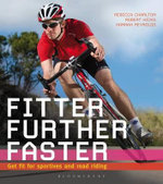 Fitter, Further, Faster : Get Fit for Sportives and Road Riding - Rebecca Charlton