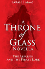 The Assassin and the Pirate Lord : A Throne of Glass Novella - Sarah J. Maas